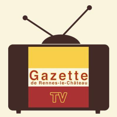 WebTV de la Gazette de Rennes-le-Château