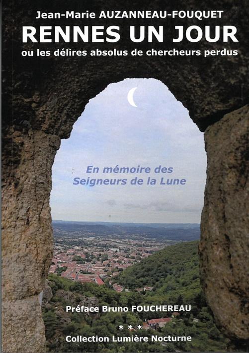 Jean-Marie Auzanneau Rennes un jour pour Rennes-le-Château Délires des chercheurs