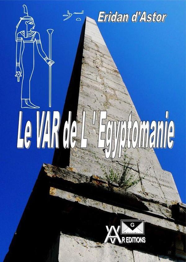 Le Var de l'Egyptomanie d'Eridan d'Astor à Correns
