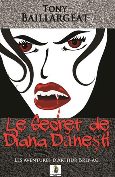 Le Secret de Diana Danesti de Tony Baillargeat