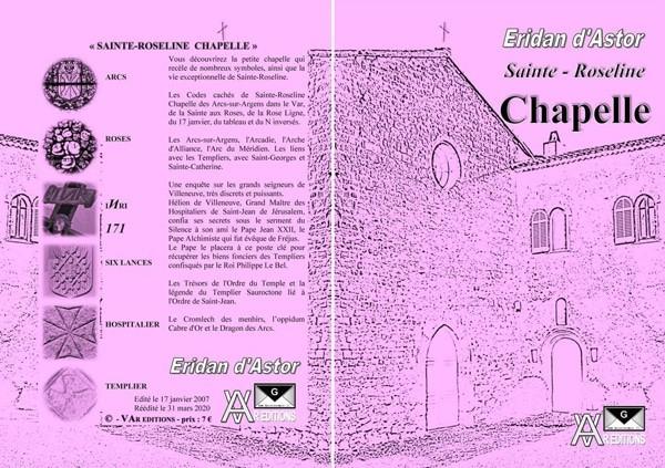 Eridan d'Astor a rédigé Sainte-Roseline Chapelle dans le Var