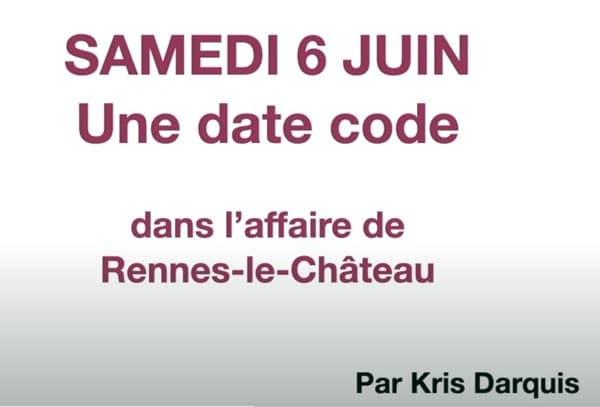 6 juin et l'Aiguille creuse et l'affaire de Rennes-le-Château