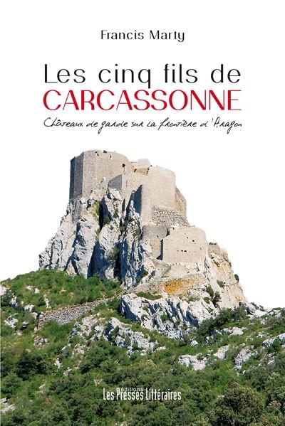 News : Les cinq fils de Carcassonne livre historique de Francis Marty