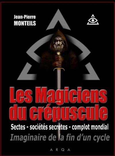 Les magiciens du crépuscule, Sectes - sociétés secrètes - complot mondial Imaginaire de la fin d'un cycle