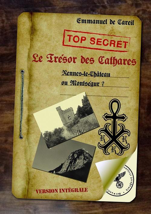 Le Trésor des Cathares - Rennes-le-Château ou Montségur ? d'Emmanuel de Careil